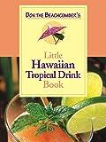 Don the Beachcomber's Little Hawaiian Tropical Drink Cookbook