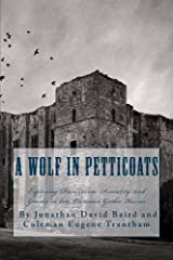 A Wolf in Petticoats: Essays exploring Darwinism, Sexuality, and Gender in Late Victorian Gothic Horror Kindle Edition