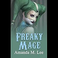 Freaky Mage (A Mystic Caravan Mystery Book 11)