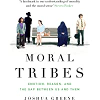 Moral Tribes: Emotion, Reason and the Gap Between Us and Them