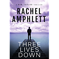 Three Lives Down: An action-packed spy thriller (Dan Taylor espionage series Book 3)