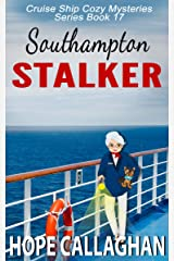 Southampton Stalker: A Cruise Ship Mystery (Cruise Ship Cozy Mysteries Book 17) Kindle Edition