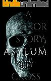 Asylum (The Asylum Trilogy Book 1) (English Edition)