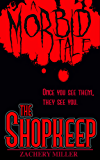 The Shopkeep : A Morbid Tale #1 (The Morbid Tales) (English Edition)