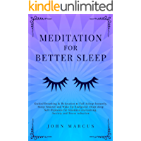 Meditation for Better Sleep: Guided Breathing & Relaxation to Fall Asleep Instantly, Sleep Smarter and Wake Up Energized. Deep Sleep Self-Hypnosis for Insomnia Overcoming, Anxiety & Stress Reduction