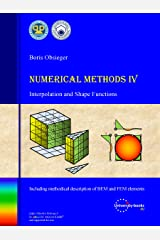 Numerical Methods IV: Interpolation and Shape Functions Kindle Edition