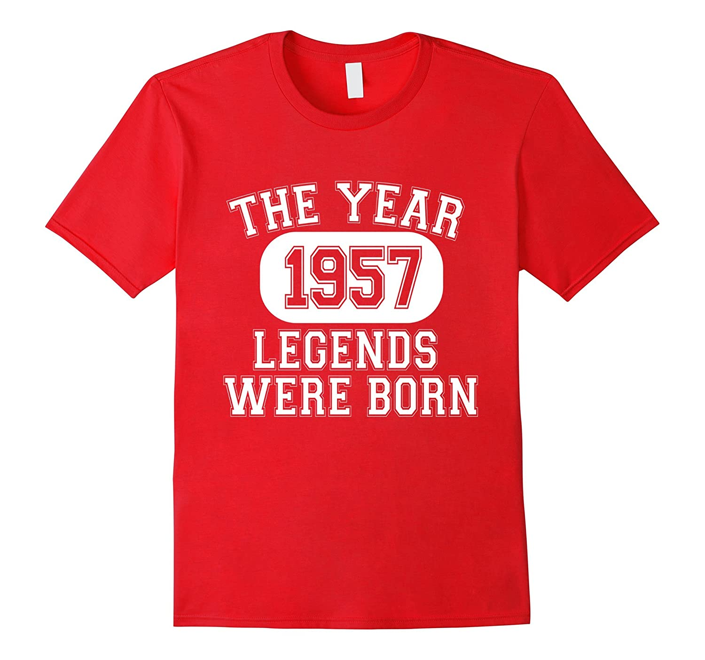 60th Birthday 1957 The Year Legends Were Born T-Shirt-TD
