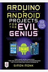 Arduino + Android Projects for the Evil Genius: Control Arduino with Your Smartphone or Tablet Kindle Edition