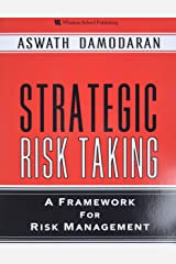 Strategic Risk Taking: A Framework for Risk Management (paperback) Paperback