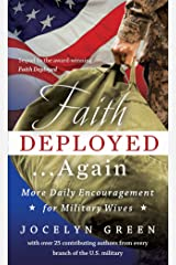 Faith Deployed...Again: More Daily Encouragement for Military Wives Kindle Edition