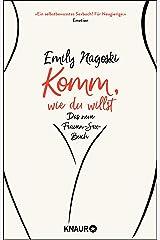 Komm, wie du willst: Das neue Frauen-Sex-Buch (German Edition) Kindle Edition