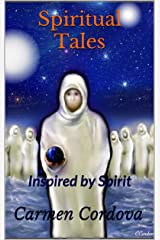Spiritual Tales: Inspired by Spirit Kindle Edition