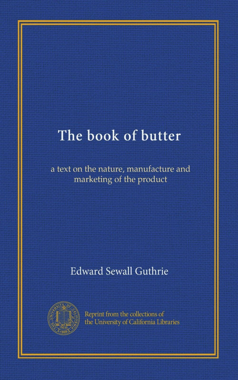 The book of butter: a text on the nature, manufacture and marketing of the product PDF