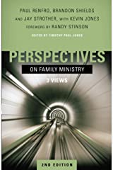Perspectives on Family Ministry: 3 Views Kindle Edition