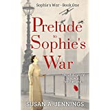 Prelude to Sophie's War: The whole world is at war. So is her soul...