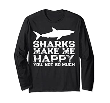 fde4f51f5 Image Unavailable. Image not available for. Color: Unisex Sharks Make Me  Happy Funny Long Sleeve Tee For Shark Lovers Small Black