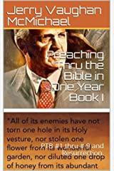 Preaching Thru the Bible in One Year Book I: PTB #1 thru # 9 and Resurrection. Kindle Edition