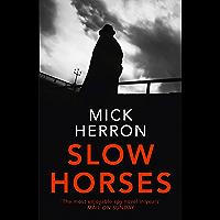 Slow Horses: Jackson Lamb Thriller 1 (English Edition)