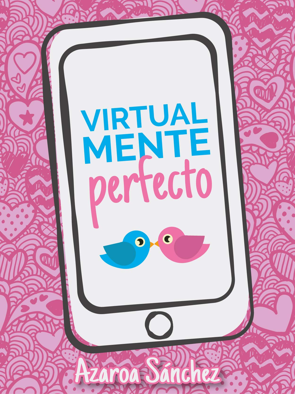 Virtualmente perfecto (Amor virtual nº 1)