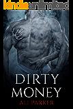 Dirty Money: (A Grity Bad Boy Romance) (Bad Money Series Book 2)