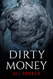 Dirty Money: (A Gritty Bad Boy Romance) (Bad Money Series Book 2)