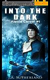 Into the Dark (Alexis Carew Book 1) (English Edition)