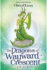 Glade (The Dragons Of Wayward Crescent Book 11) (English Edition) eBook Kindle