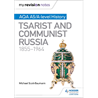 My Revision Notes: AQA AS/A-level History: Tsarist and Communist Russia, 1855-1964 (English Edition)