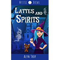 Lattes and Spirits: A Witch & Ghost Mystery (Mystic Brews Mysteries Book 1) (English Edition)