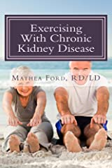 Exercising With Chronic Kidney Disease: Solutions to an Active Lifestyle (Renal Diet HQ IQ Pre Dialysis Living Book 9) Kindle Edition