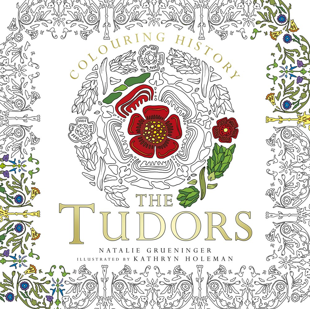 Amazon Colouring History The Tudors 9780750979443 Natalie Grueninger Kathryn Holeman Books