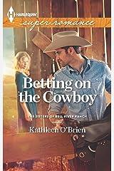 Betting on the Cowboy Mass Market Paperback