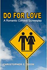 Do For Love: A Romantic Comedy Screenplay Kindle Edition