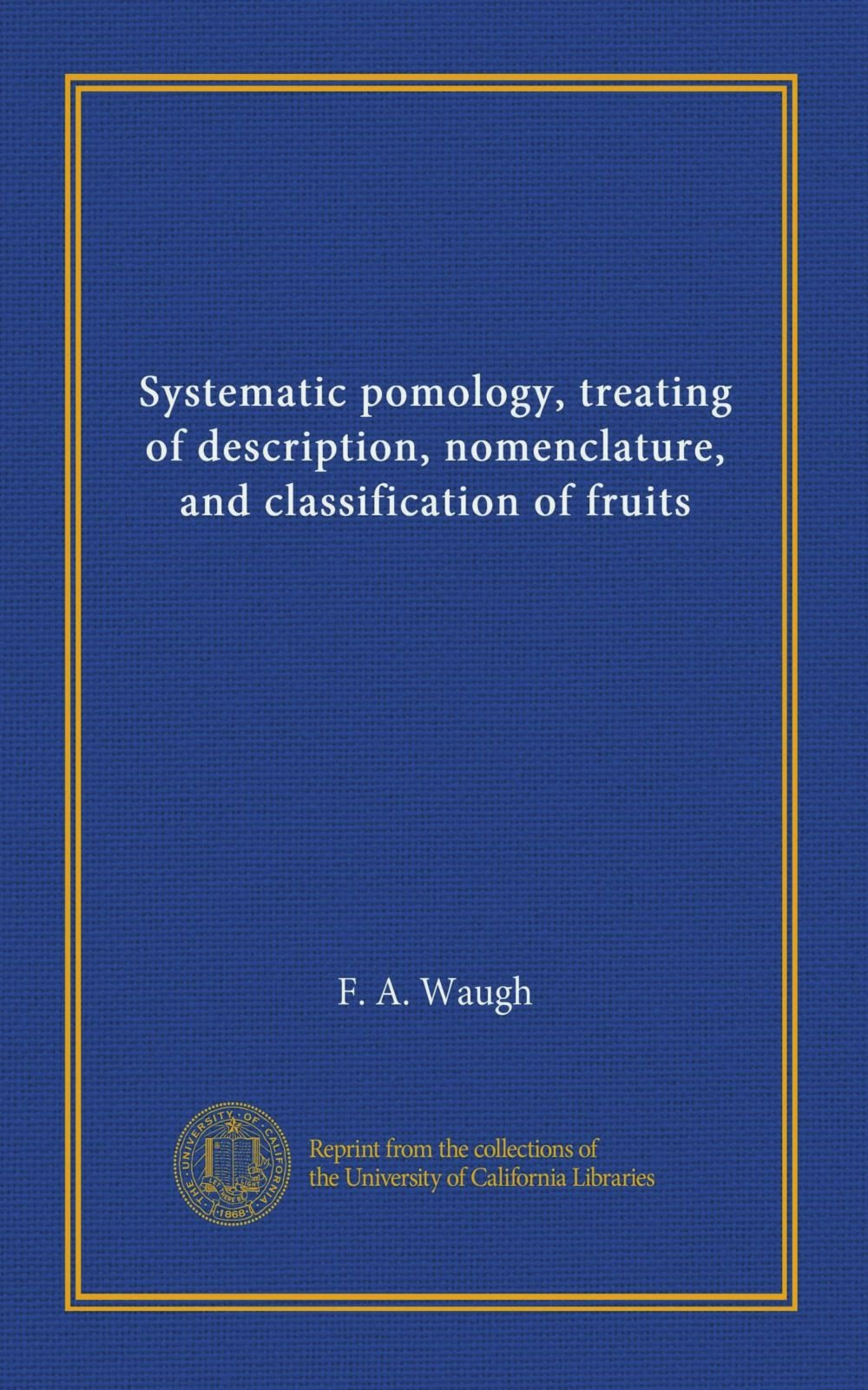 Download Systematic pomology, treating of description, nomenclature, and classification of fruits pdf