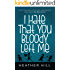 I Hate That You Bloody Left Me: A Senior Citizen Comedy from the Author of The New Mrs D
