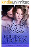 Holding the Tigress (The Contemporary Collection Book 5)