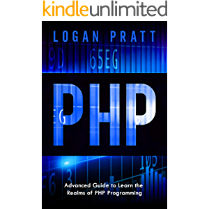 PHP: Advanced Guide to Learn the Realms of PHP Programming