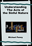 Understanding the Acts of the Sinful Nature