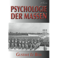 Gustave Le Bon: Psychologie der Massen (German Edition)