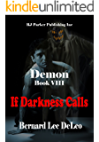 Demon VIII: If Darkness Calls (Mike Rawlins and Demon the Dog Book 8)