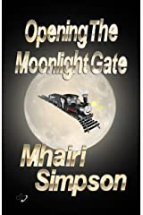 Opening The Moonlight Gate Kindle Edition