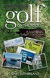 Golf on the Rocks: A Journey Round Scotland's Island Courses