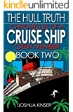 The Hull Truth: Chronicles of a Cruise Ship Crew Member (Book Two) (English Edition)