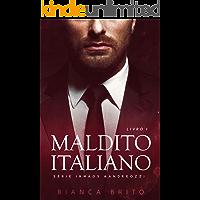 MALDITO ITALIANO: Série dos Irmãos Aandreozzi - Livro 01