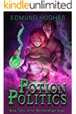 Potion Politics (The Weatherblight Saga Book 3)