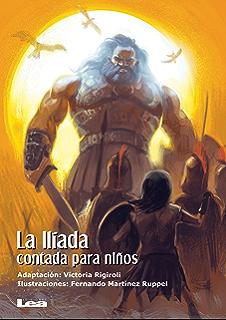 La Ilíada contada para niños (Spanish Edition)