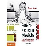 Roteiro de cinema e televisão: A arte e a técnica de imaginar, perceber e narrar uma estória
