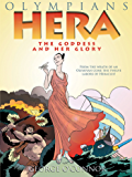Hera: The Goddess and her Glory (Olympians Book 3)