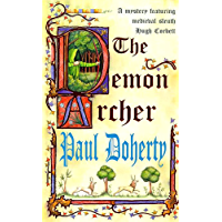 The Demon Archer (Hugh Corbett Mysteries, Book 11): A twisting medieval murder mystery