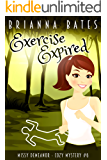 Exercise Expired: Missy DeMeanor Cozy Mysteries (Missy DeMeanor Cozy Mystery Book 6)